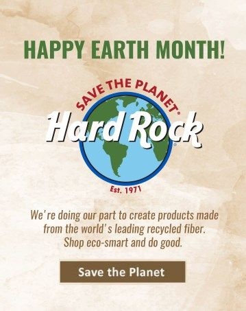 Hard Rock Earth Month